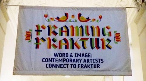 Framing Fraktur - Word & Image - Contemporary Artists Connect to Fraktur