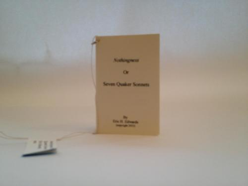 Nothingness Or Seven Quaker Sonnets by Eric Edwards