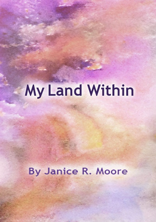 My Land Within by Janice R. Moore