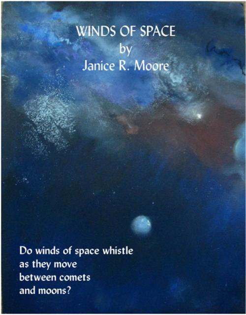 Do winds of space whistle by Janice R. Moore